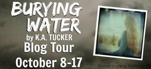 Blog Tour: Burying Water by K.A. Tucker | Review + Excerpt + Giveaway
