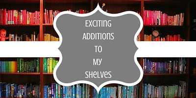 Exciting AdditionsToMy Shelves