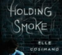 Blog Tour: Holding Smoke by Elle Cosimano | Review + Giveaway