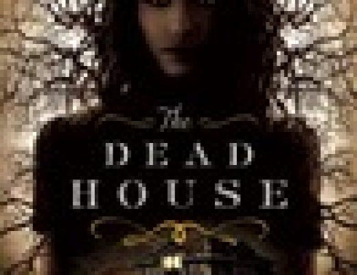 The Dead House by Dawn Kurtagich | Review