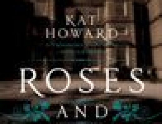 Roses and Rot by Kat Howard | Review
