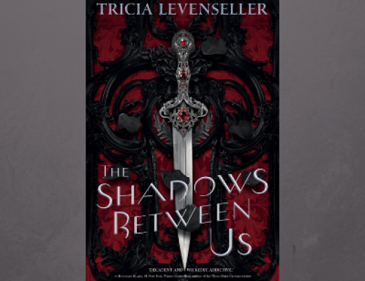 The Shadows Between Us by Tricia Levenseller | Review