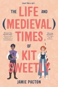 the life and medieval times of kit sweetly jamie pacton book cover