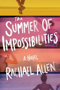 the summer of impossibilities rachael allen book cover