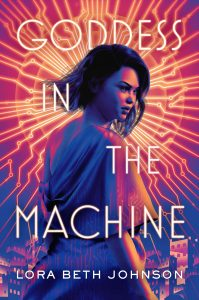 goddess in the machine lora beth johnson book cover