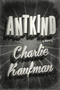 antkind charlie kaufman book cover