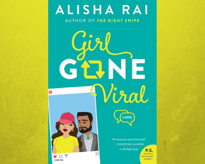 Girl Gone Viral (Modern Love, #2) by Alisha Rai